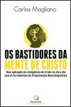 Os Bastidores da Mente de Cristo