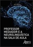 Capa - Professor Mediador e a Neurolinguística na Sala de Aula
